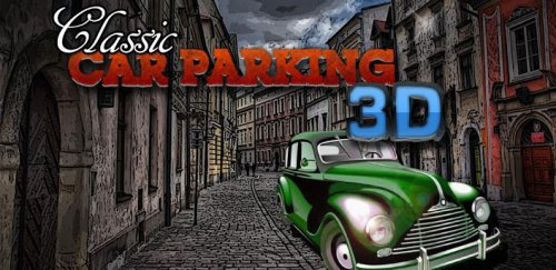 Classic Car Parking 3D - Авто парковка